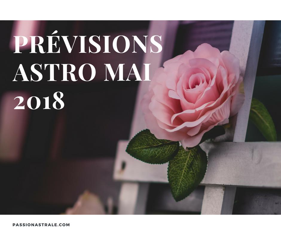 Les Prévisions astrologiques du mois de Mai 2018 par signe astrologique