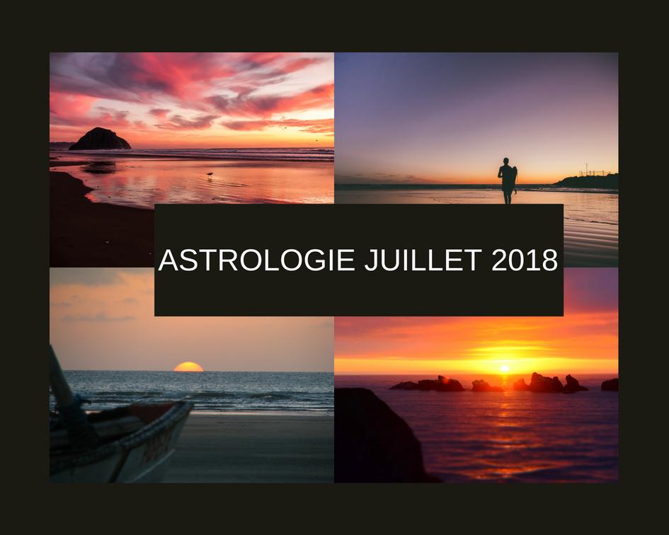 Les Prévisions astrologiques du mois de Juillet 2018 par signe astrologique