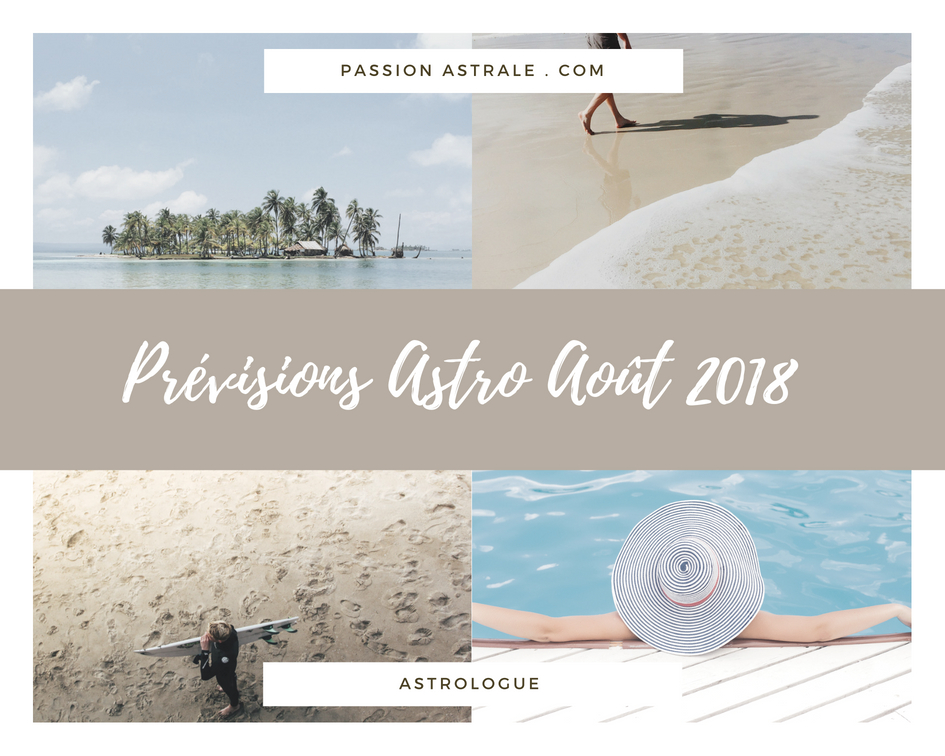 Les prévisions astrologiques du mois d'Août 2018