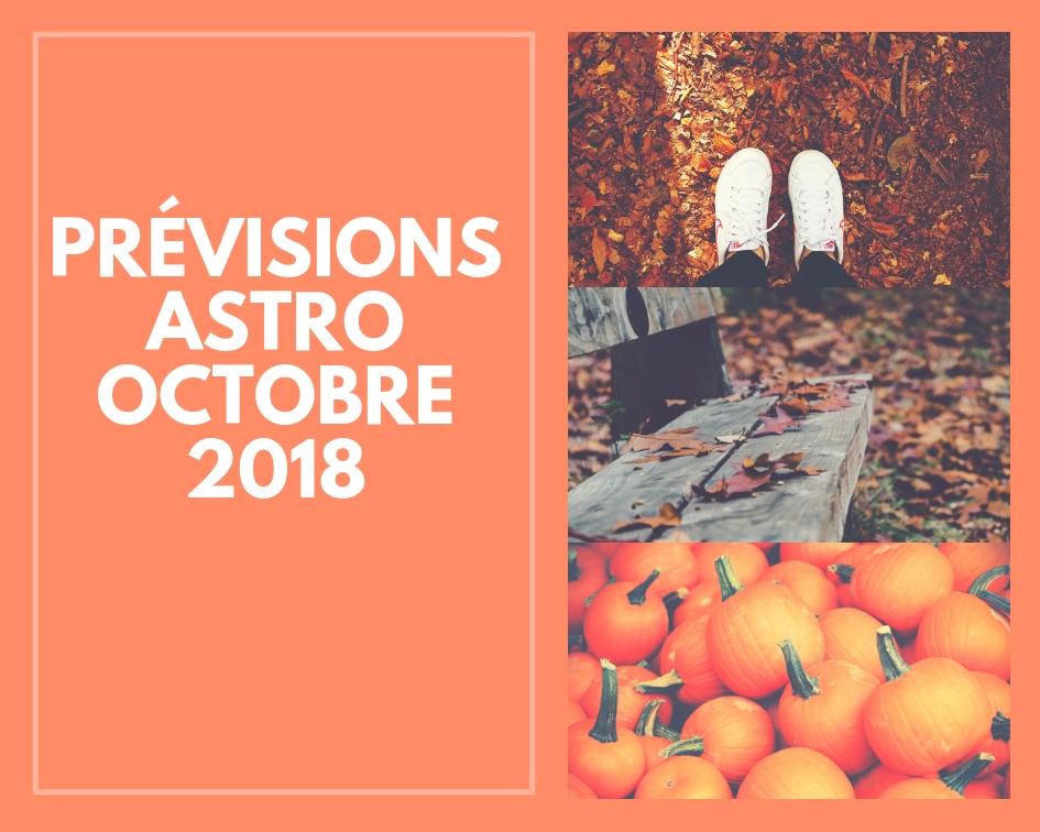Les Prévisions Astrologiques Signe par Signe Octobre 2018