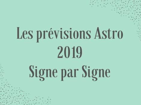 4afb58085e2a5 Les Prévisions Astrologiques Signe par Signe pour l ANNEE 2019 !