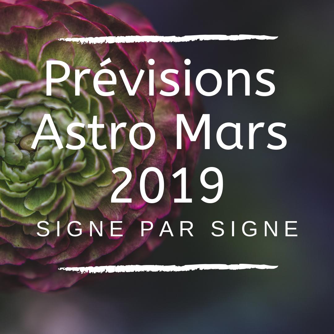 Les Prévisions Astrologiques Signe par Signe Mars 2019