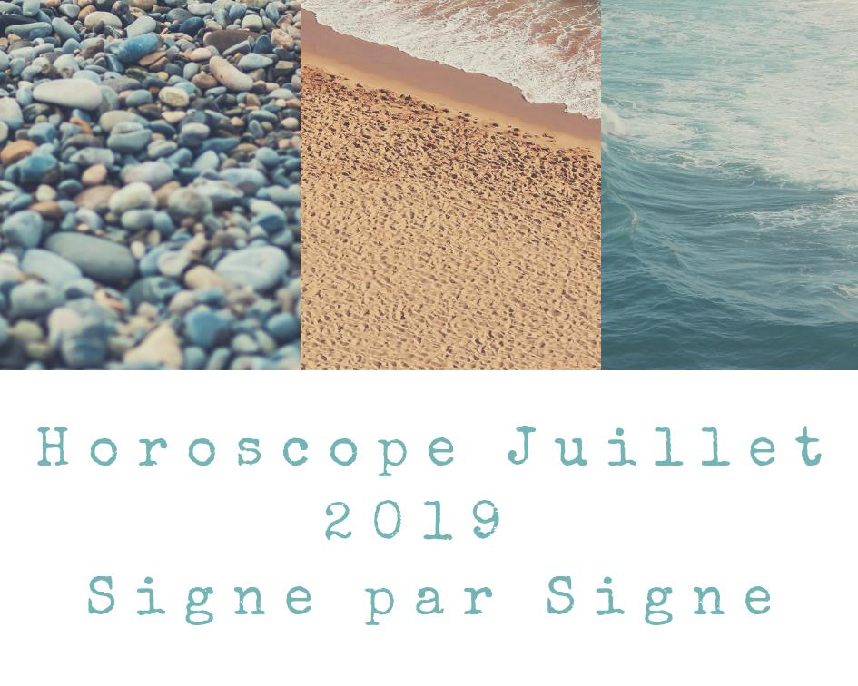 Horoscope Juillet 2019 Signe Par Signe