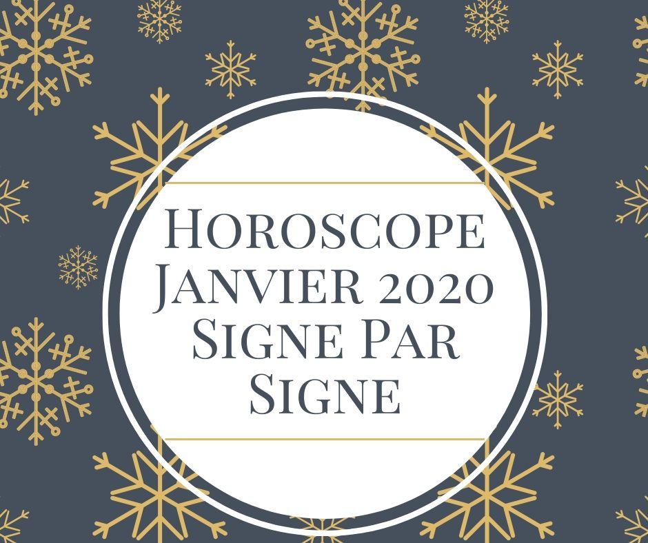 Horoscope Janvier 2020 Signe par Signe