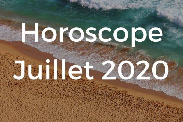 Horoscope Juillet 2020